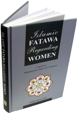 Islamic Fatawa Regarding Women By: Muhammad bin Abdul-Aziz Al-Musnad