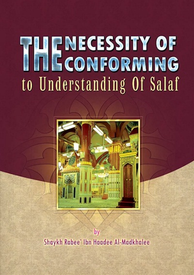 The Necessity of Conforming to the Understanding of the Salaf - Shaykh Rabee'Al Madkhali