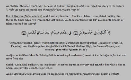 Actions are how they get sealed. The last Action of Ibn Taymiyyah!