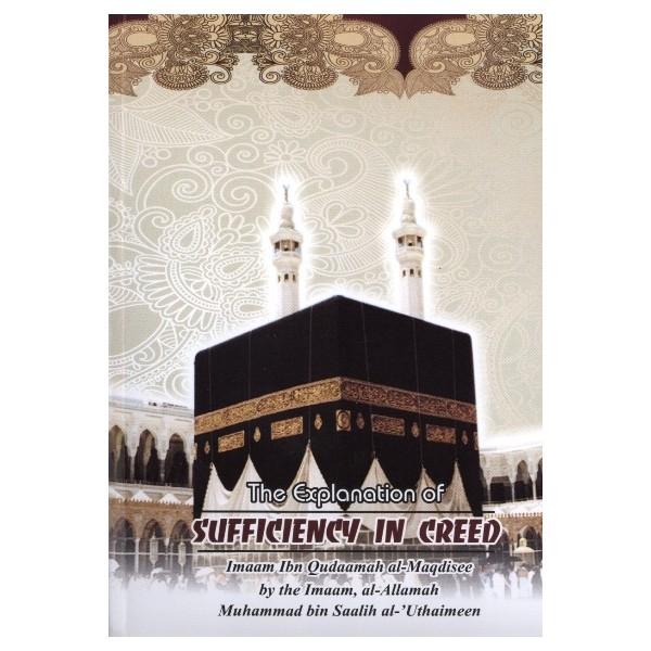 The Explanation of the Sufficiency in Creed (Lum'at-ul-'Itiqaad) : Shaikh Muhammad bin Saalih Al-'Uthaimeen