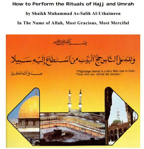 How To Perform The Rituals Of Hajj And Umrah – Shaykh Ibn Uthaymeen