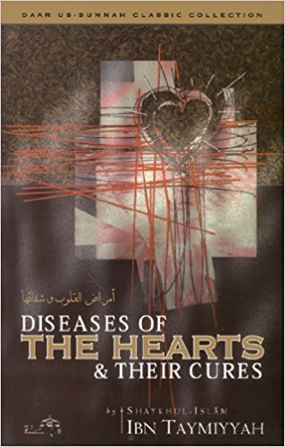 Diseases of the Hearts and Their Cures - Imam Ibn Taymiyyah