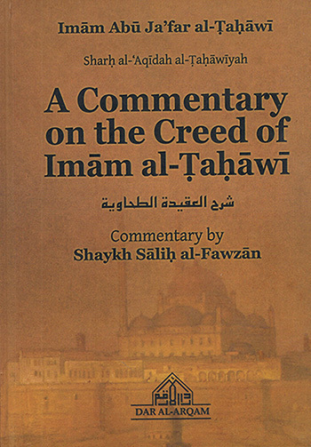A Commentary On The Creed Of Imaam al-Tahaawee By Shaykh Saalih al-Fawzaan