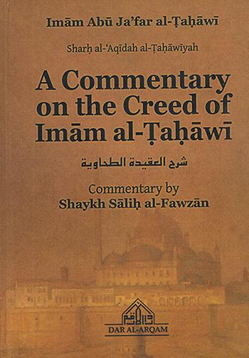 A Commentary On The Creed Of Imaam al-Tahaawee By Shaykh Saalih al-Fawzaan